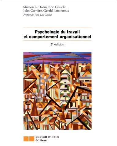 Psychologie du travail et comportement organisationnel: Collectif