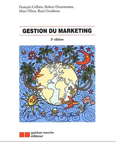 Gestion du marketing. 3eme edition (French Edition): François Colbert