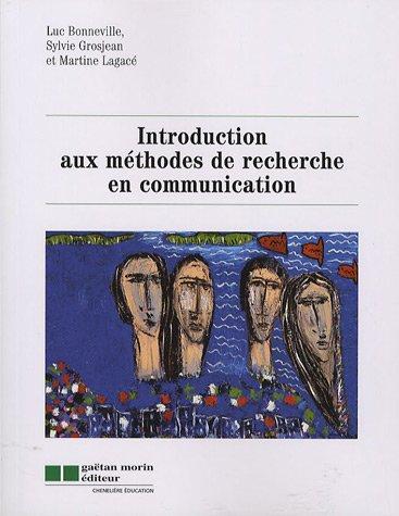 Introduction aux méthodes de recherce en communication (French Edition): Martine ...