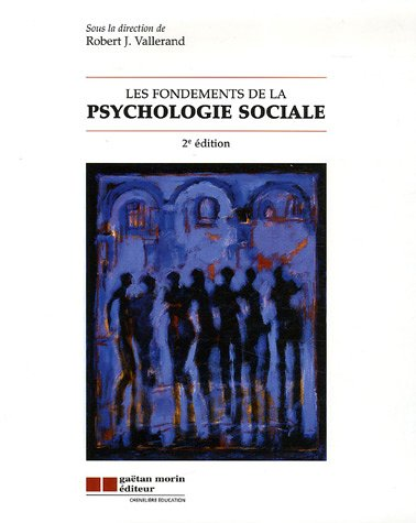 les fondements de la psychologie sociale (2e: Robert-J Vallerand
