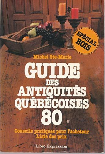 9782891110433: Guide des antiquites quebecoises (French Edition)