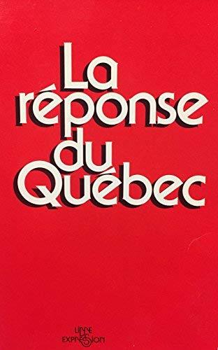 La Reponse du Quebec (French Edition): n/a