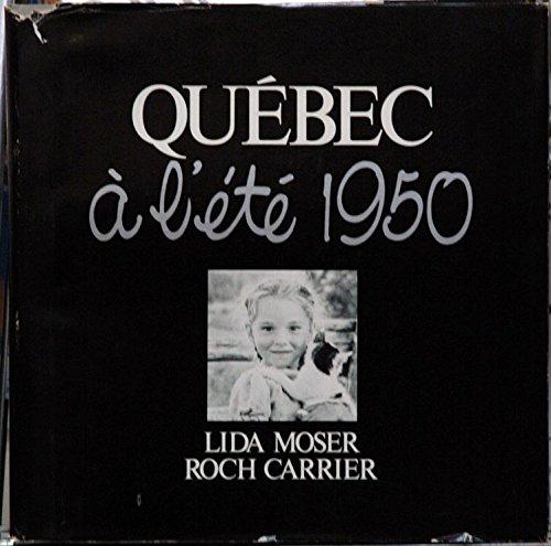 QUÉBEC À L'ÉTÉ 1950. Edition originale.: MOSER LIDA -