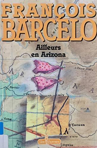 Ailleurs en Arizona: Barcelo, Fran?ois