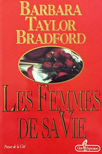 FEMMES DE SA VIE: Taylor-Bradford, Barbara