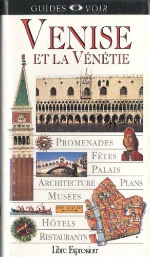 Venise Et La Venetie Guides Voir: Collectif