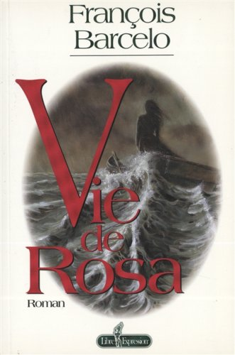 Vie de Rosa (French text version) (2891116569) by Francois Barcelo