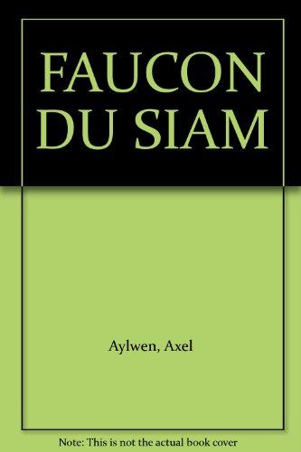 9782891117371: FAUCON DU SIAM