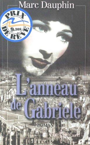 L'anneau de Gabriele: Les Kempfe : histoire d'une famille allemande (French Edition): ...