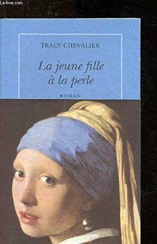 La Jeune Fille a la Perle: Chevalier, Tracy; Fortier-Masek,