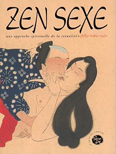 9782891170284: Zen sexe une approche spirituelle de la sexualité