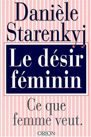 9782891240208: Le Désir Féminin: Ce Que Femme Veut