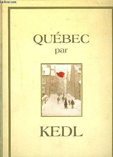 Quebec par Kedl [boxed edition]: Kedl, Eugen [Andre