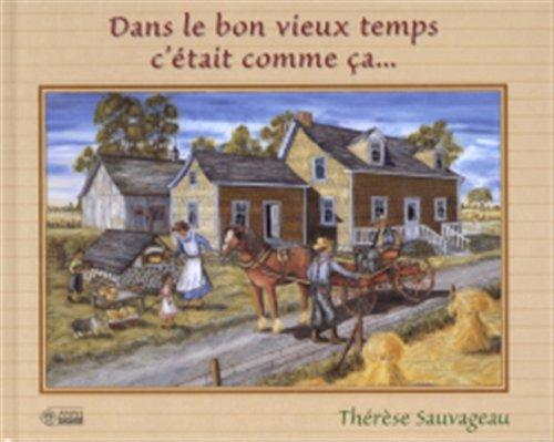 DANS LE BON VIEUX TEMPS C'éTAIT COMME ÇA.(plus PRINTS) 1998 HARDCOVER: Therese ...