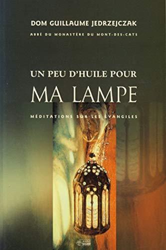 """""""un peu d'huile pour ma lampe ; méditations sur les évangiles"""": ..."""