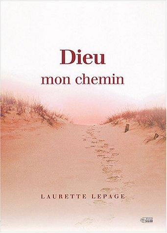 DIEU MON CHEMIN: Lepage-Boulet, Laurette