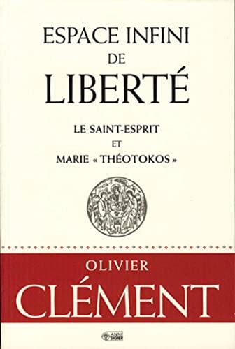 9782891294768: espace infini de liberte, saint esprit et marie theotokos
