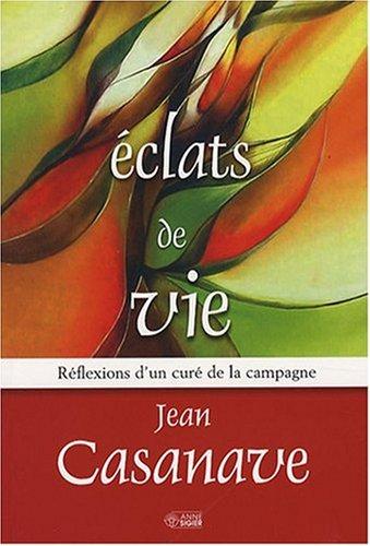 clats de vie ; r?flexions d'un cur?: Jean Casanave