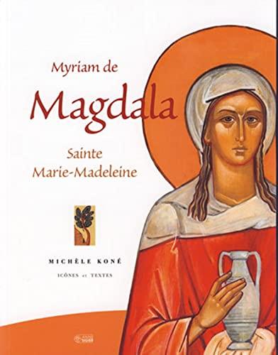 Myriam de Magdala : Sainte Marie-Madeleine: Michèle Koné