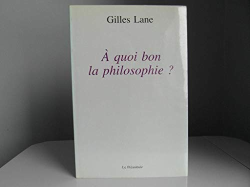 9782891330275: Title: A quoi bon la philosophie French Edition