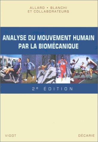 Analyse du Mouvement Humain par la Biomecanique,: Paul Allard; Jean-Pierre