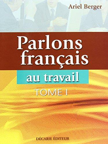 PARLONS FRAN?AIS AU TRAVAIL T.01: BERGER,ARIEL