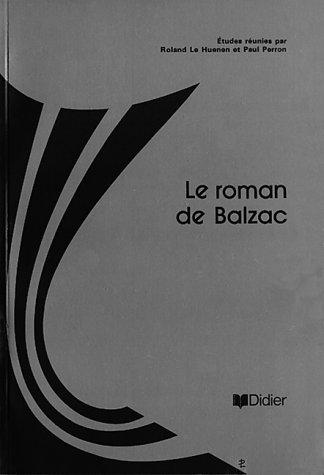 9782891440462: Le Roman de Balzac: Recherches critiques, méthodes, lectures (3L series) (French Edition)