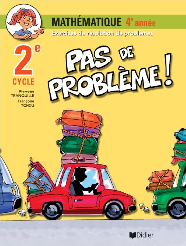 MATHEMATIQUE 4E ANNEE 2E CYCLE: PAS DE PROBLEME