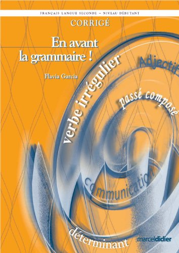 EN AVANT GRAMMAIRE CORRIGE NOUV ED 2007: NIVEAU DEBUTANT
