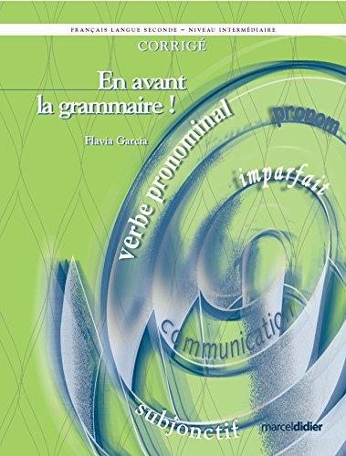 EN AVANT GRAMMAIRE CORRIGE -NOUV ED2007-: NIVEAU INTERMEDIAIRE