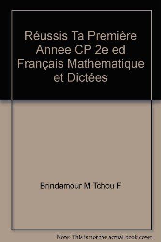 reussis ta 1ere annee cp 2e edition francais mathematique et dictees: n/a