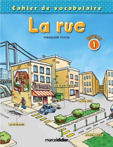 La Rue Cahier d Exercices de Vocabulaire: Tchou F Brindamour M