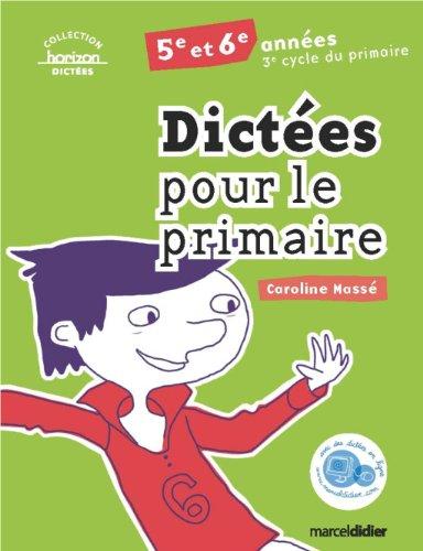 DICTEES POUR LE PRIMAIRE 5E-6E ANNEE: CAHIER 12-14 ANS