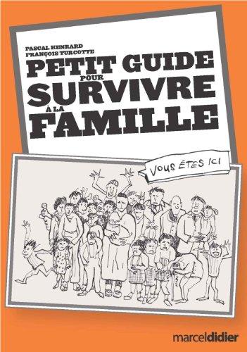 Petit Guide pour Survivre a la Famille: Faz Claire