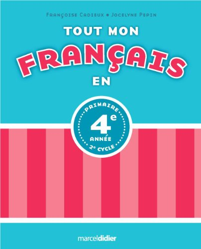 TOUT MON FRANCAIS EN 4E ANNEE: CADIEUX PEPIN