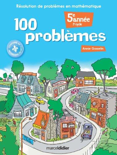 100 Problemes: Resolution de Problemes en Mathematique: Gosselin Anne