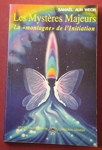 Les Mysteres Majeurs : La Montagne de l'Initiation: Weor, Samael A.