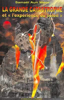 la grande catastrophe ; et l'experience du: Samael Aun Weor