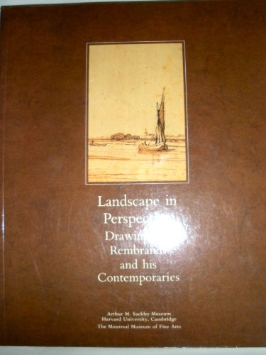 9782891920926: Landscape in perspective: Drawings by Rembrandt and his contemporaries : Arthur M. Sackler Museum, Harvard University, Cambridge, February 20-April 3, ... Museum of Fine Arts, April 15-May 29, 1988