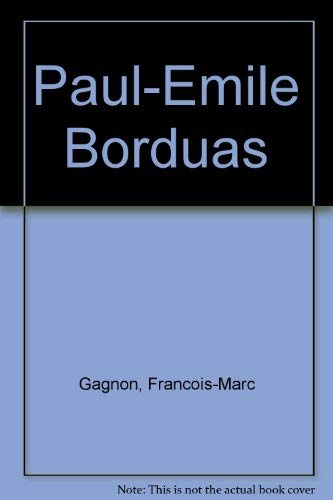 Paul-Emile Borduas: Gagnon, Francious-Marc