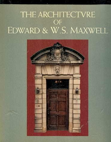9782891921503: The Architecture of Edward & W. S. Maxwell