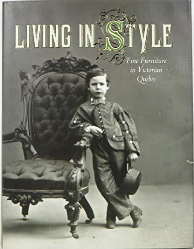 Living in Style Fine Furniture in Victorian Quebec: Porter, John R. Et All