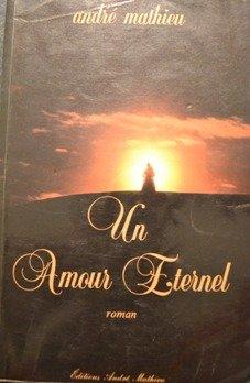 Un amour éternel: André mathieu