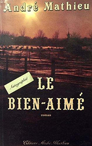 Le bien-aime: Roman (French Edition): Mathieu, Andre