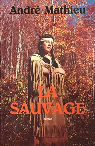 La Sauvage: Mathieu, Andre