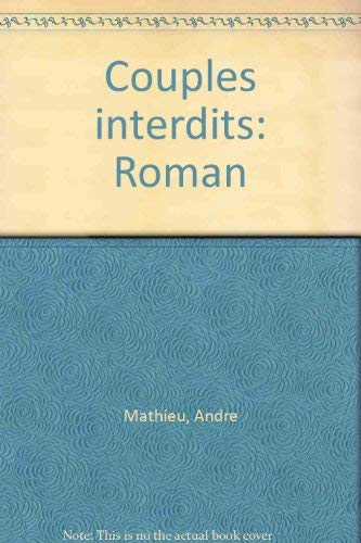 Couples interdits: Roman (French Edition): Mathieu, Andre