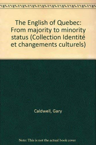 THE ENGLISH of QUÉBEC: From Majority to Minority Status