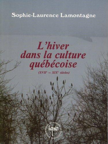 9782892240252: Lhiver dans la culture québécoise (XVIIe-XIXe siècles)