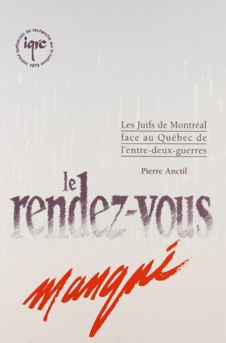 9782892241129: Rendez Vous Manque les Juifs de Montreal Face au Quebec de l Entre Deux Guerres