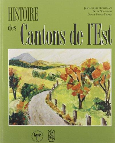 9782892242799: Histoire des Cantons de l'Est (Collection Les Régions du Québec) (French Edition)